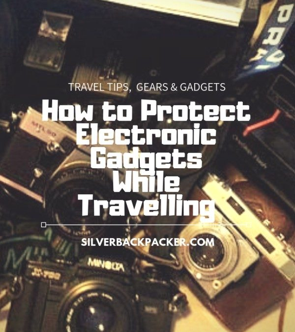 How to Protect Electronic Gadgets While Travelling