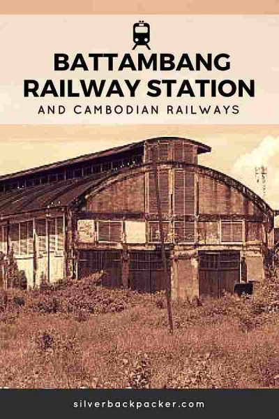 BATTAMBANG RAILWAY STATION and Cambodian Railways