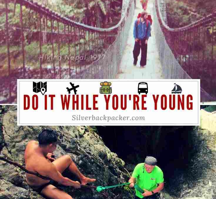 Do it While You're Young , Before You get too Old