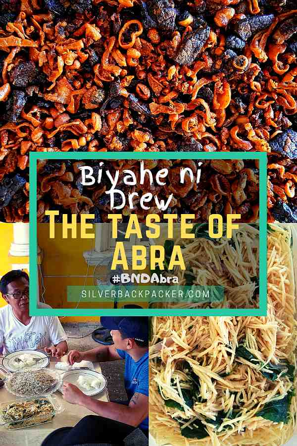 The taste of Abra Biyahe Ni Drew, Abra , Philippines