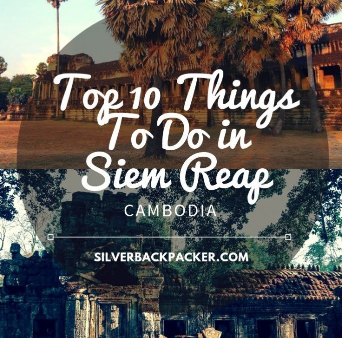 10 Fun Things to Do in Siem Reap, Cambodia