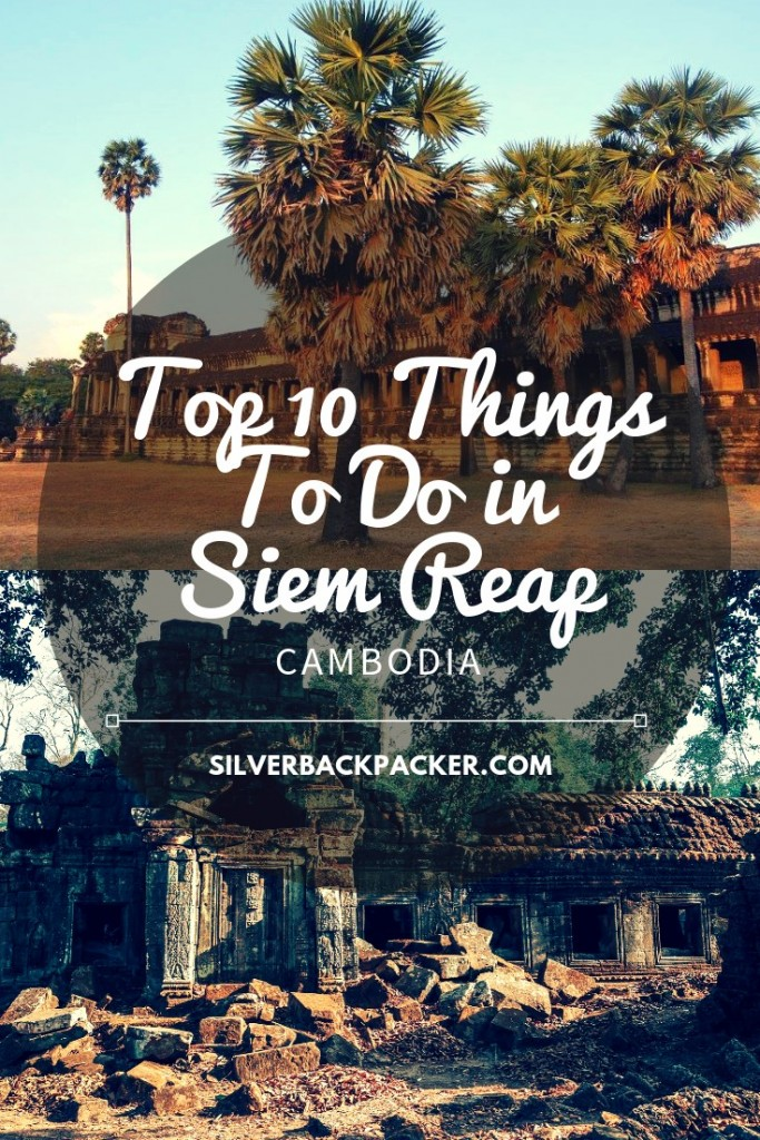 Top ten things to do in Siem Reap, Cambodia