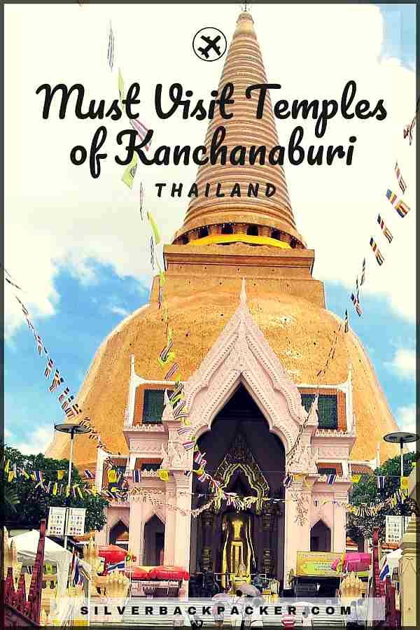 Must visit temples of Kanchanaburi, Thailand