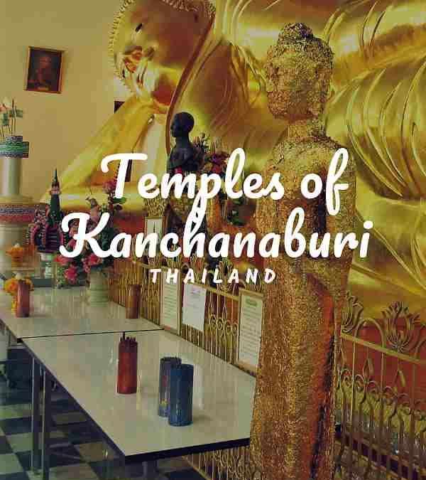 Temples of Kanchanaburi, Thailand