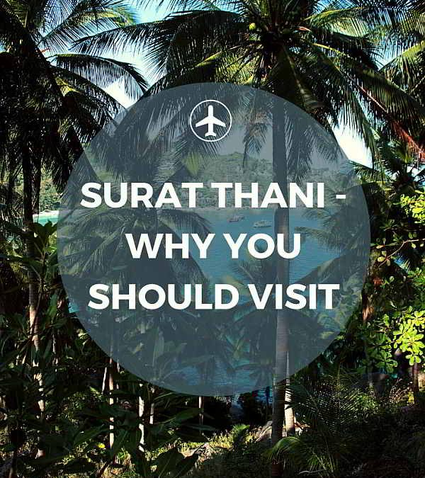 What to Do and See in Surat Thani, Thailand