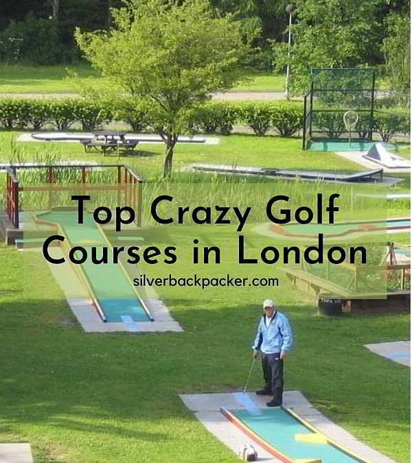 Top 4 London Crazy Golf Courses You Must Visit