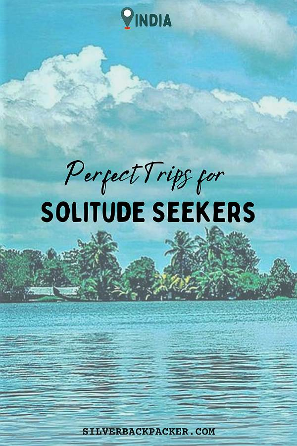 5 Offbeat Places in India for solitude seekers