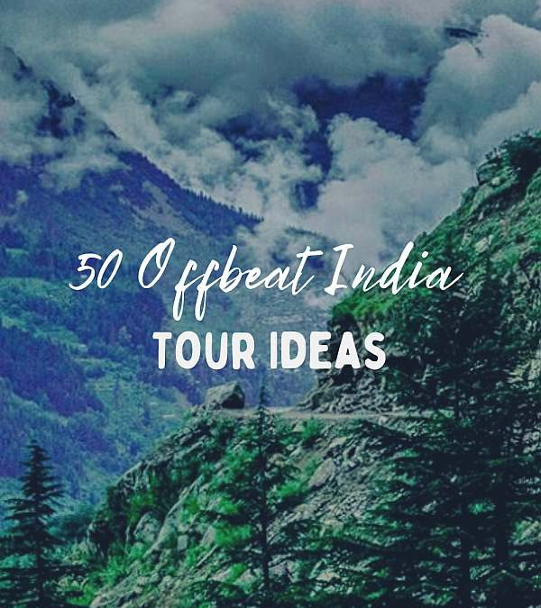 50 Offbeat India Tour Ideas! The Great Secrets!