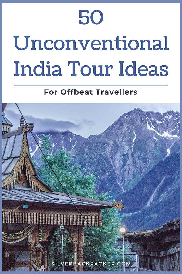 50 Unconventional Offbeat India Tour Ideas