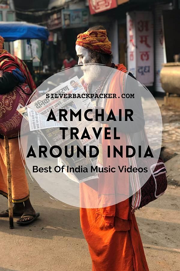 Armchair Travel Around India Best of India Music Videos