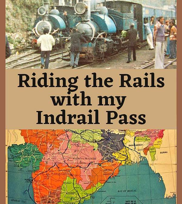 India 1977 : Riding the Rails with my Indrail Pass