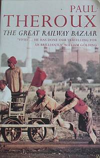 The Great Railway Bazaar by Paul Theroux Favourite Travel Book